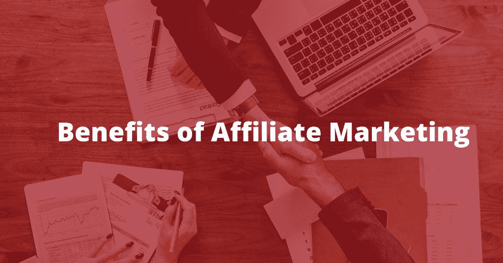 Benefits of Affiliate Marketing
