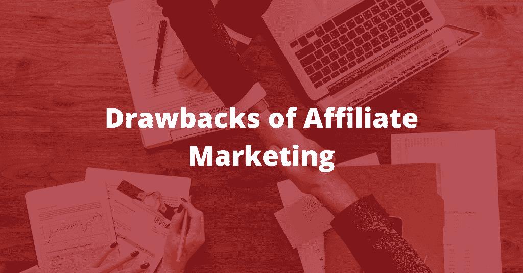 Drawbacks of Affiliate Marketing