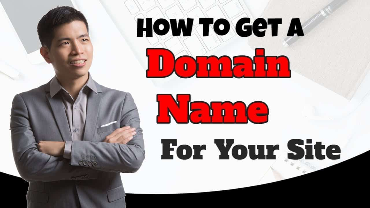 How To Get A Domain Name For Your Website