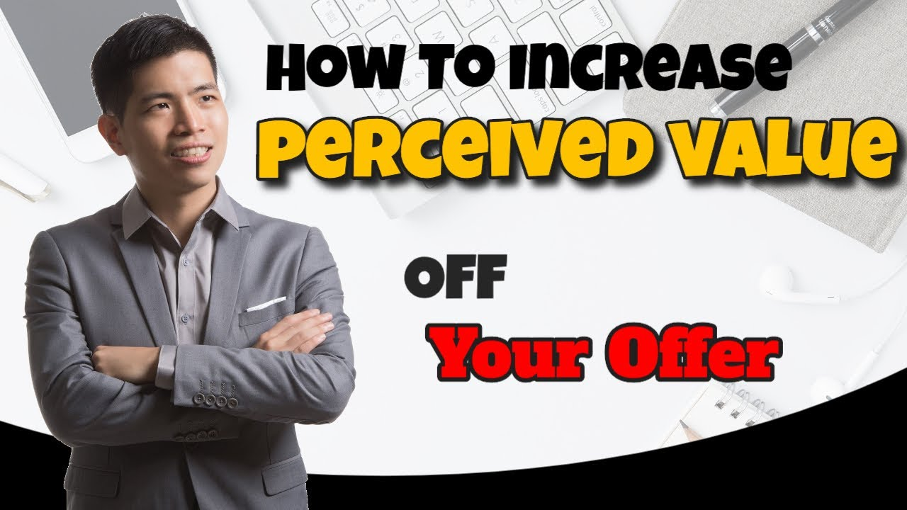 Increase The Perceived Value