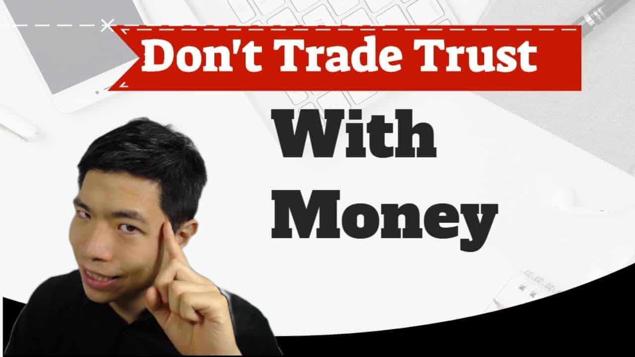 Don't Trade Trust With Money
